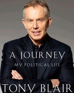 Former British Prime Minister Tony Blair's memoirs, A Journey: My Political Life