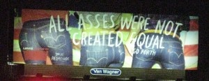 """All asses were not created equal"" billboard"