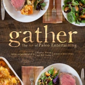 gather the art of paleo ent e1365619020304 Gather: The Art of Paleo Entertaining    Review