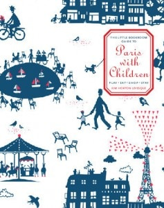 paris with children.cover .3 large 237x300 The Little Bookroom Guide to Paris with Children by Kim Horton Levesque