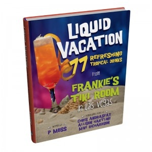 "liquid vacation cover 300x300 ""Liquid Vacation: 77 Refreshing Tropical Drinks from Frankie's Tiki Room in Las Vegas"""