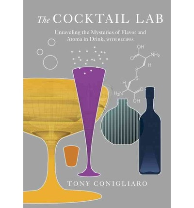 the cocktail lab The Cocktail Lab: Unraveling the Mysteries of Flavor and Aroma in Drink, with Recipes – Review
