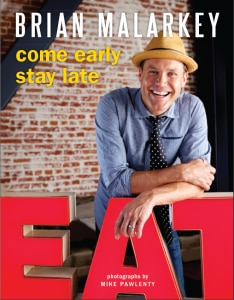 malarkey come early stay late 234x300 Come Early, Stay Late is the new cookbook from chef Brian Malarkey