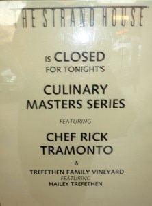 the strand house closed sign 222x300 Chef Rick Tramonto flew in from Chicago for the Culinary Masters Series at The Strand House