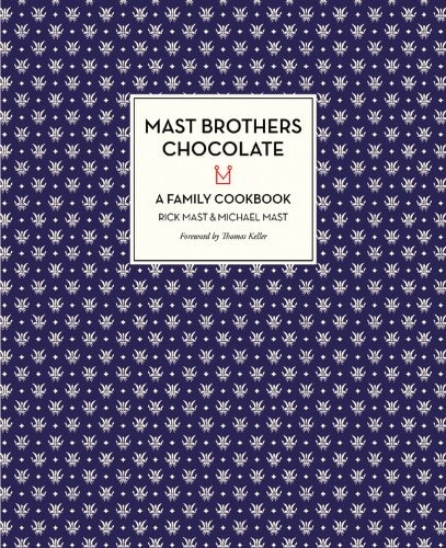 mast brothers Mast Brothers Chocolate: A Family Cookbook – Review