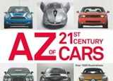 A-Z of 21st Century Cars by Tony Lewin features the most significant vehicle models of the new millennium
