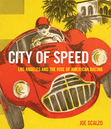 City of Speed: Los Angeles and the Rise of American Racing