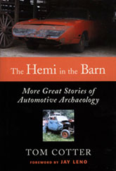 The Hemi in the Barn: More Great Stories of Automotive Archaeology Book by Tom Cotter