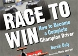 Race to Win: How to Become a Complete Champion Driver by Derek Daly