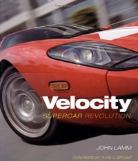 Velocity: Supercar Revolution by John Lamm