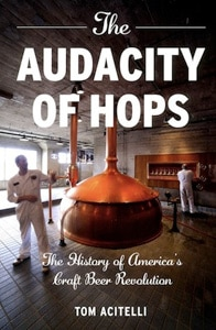 The Audacity of Hops by Tom Acitelli