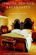 Italian Bed and Breakfasts, A Caffèlletto Guide