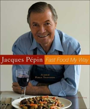 "French chef Jacques Pépin's cookbook, ""Fast Food My Way"""