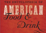 The Encyclopedia of American Food and Drink