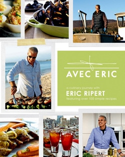 Avec Eric: A Culinary Journey with Eric Ripert, Featuring Over 100 Simple Recipes