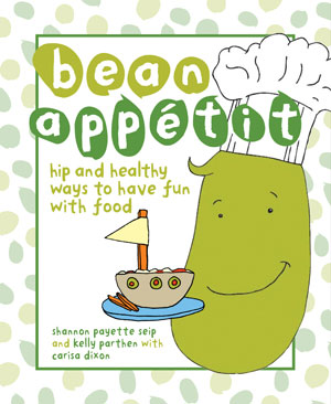 Bean Appétit includes fun recipes for finnicky eaters