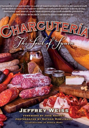 Charcuteria: The Soul of Spain offers step-by-step butchering and curing process and traditional Spanish recipes