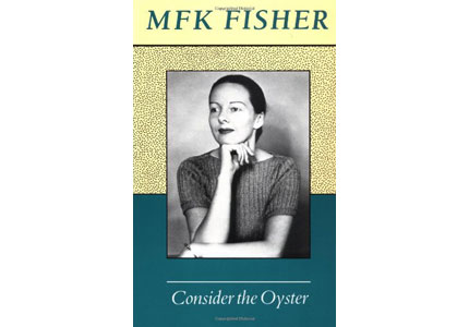Consider the Oyster by M.F.K. Fisher, one of GAYOT's Top 10 Sexy Cookbooks