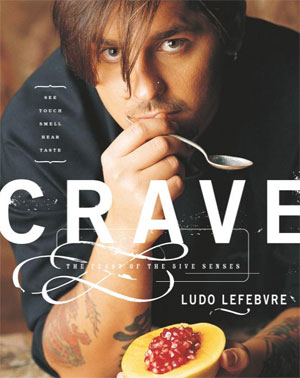 Crave: The Feast of the Five Senses by Ludovic Lefebvre