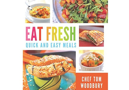 Find wholesome recipes for every mealtime occasion in Eat Fresh by chef Tom Woodbury