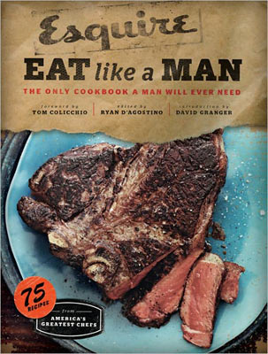 Instead of another tie, gift Dad with the cookbook 'Eat like a Man,' one of our Top 10 Holiday Gifts for 2011