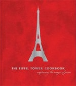 The Eiffel Tower Cookbook: Capturing the Magic of Paris