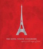 The Eiffel Tower Cookbook: Capturing the Magic of Paris