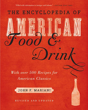 John Mariani's The Encyclopedia of American Food and Drink is back as an expanded edition