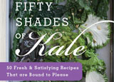 Fifty Shades of Kale by Drew Ramsey, M.D. and Jennifer Iserloh