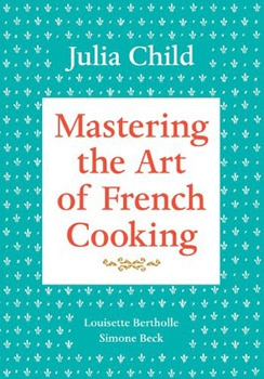 Julia Child's Mastering the Art of French Cooking was the first book to bring French cuisine to the American home