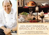 Holidays Dinners with Bradley Ogden is full of festive recipes