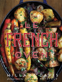 Hillary Davis's newest cookbook, Le French Oven.