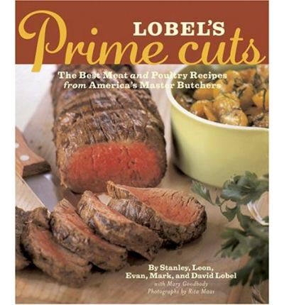 Lobel's Prime Cuts by Stanley, Leon, Evan, Mark and David Lobel