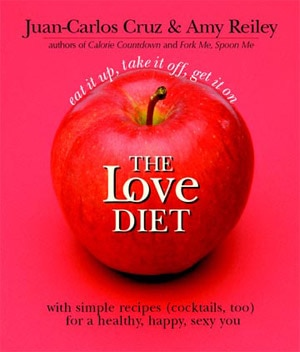 The Love Diet by Juan-Carlos Cruz and Amy Reiley