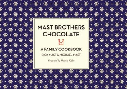Mast Brothers Chocolate: A Family Cookbook features chocolate-focused recipes