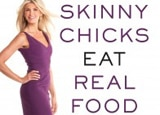 Skinny Chicks Eat Real Food by Christine Avanti