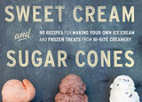 Sweet Cream and Sugar Cones by Kris Hoogerhyde, Anne Walker and Dabney Goug