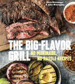 The Big-Flavor Grill: No-Marinade, No-Hassle Recipes