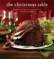 "The Christmas Table offers ""Recipes and Crafts to Create Your Own Holiday Tradition"""