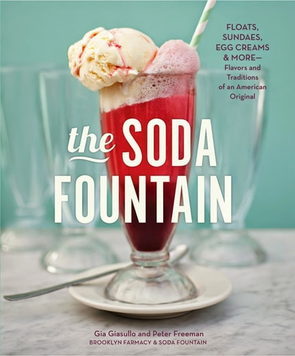 The Soda Fountain Book: Floats, Sundaes, Egg Creams & More