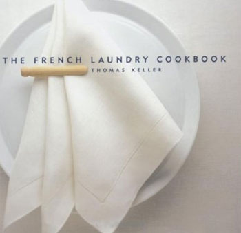 The French Laundry Cookbook by Thomas Keller, one of GAYOT's Top Cookbooks