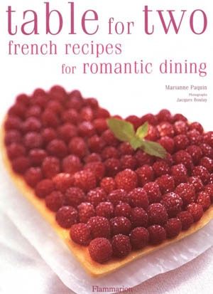 Table for Two: French Recipes for Romantic Dining by Marianne Paquin