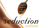 The Seduction Cookbook by Diane Brown is one of our Top 10 Romantic and Sexy Cookbooks