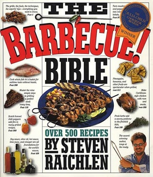 The Barbecue Bible By Steven Raichlen, one of GAYOT's Top Cookbooks