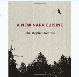 Chef Kostow celebrates Napa Valley with his first cookbook, A New Napa Cuisine