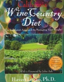 The California Wine Country Diet by Haven Logan, Ph.D.