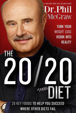 Dr. Phil McGraw identifies 20 core foods for healthy eating and weight loss in his new book, The 20/20 Diet