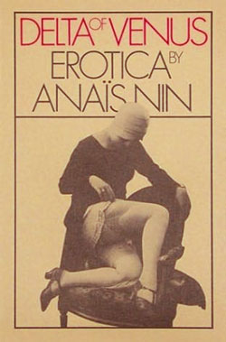Anaïs Nin's collection of racy short stories originated in the early 1940s as commissioned pornographic bits