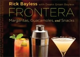 Frontera: Margaritas, Guacamoles and Snacks by Rick Bayless