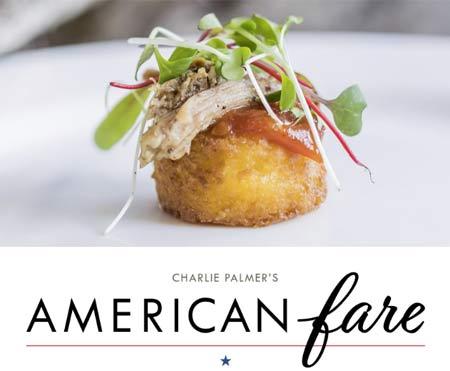 Chef Charlie Palmer presents American Fare at Charlie Palmer Steak Napa